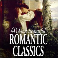 40 Most Beautiful Romantic Classics — I Solisti Veneti, Monte Carlo Philharmonic Orchestra