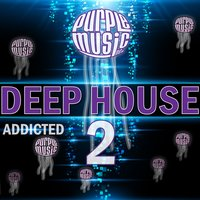 Deep House Addicted 2 — сборник