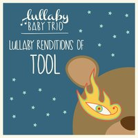 Lullaby Renditions of Tool — Lullaby Baby Trio