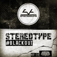 Blackout — Stereotype