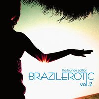 Brazilerotic Vol. 2 - Lounge Edition — сборник