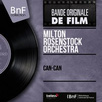 Can-Can — Milton Rosenstock Orchestra