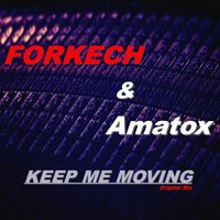 Keep Me Moving — Amatox