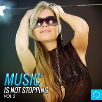 Music Is Not Stopping, Vol. 2 — сборник