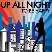 Up All Night - To Be Happy — сборник