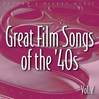 Reader's Digest Music: Great Film Songs Of The '40s, Vol. 2 — сборник