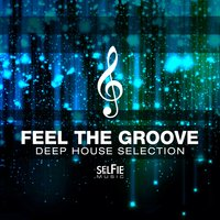 Feel the Groove - Deep House Selection — сборник