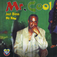 Bless Me Now — Mr Cool
