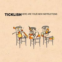 Here are your new instructions — Ticklish