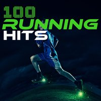 100 Running Hits — Running Tracks, Intense Workout Music Series, Intense Workout Music Series|Running Tracks