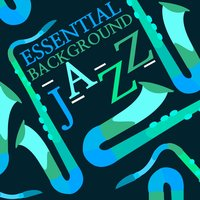 Essential Background Jazz — Background Music Masters
