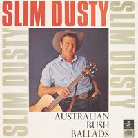 Australian Bush Ballads And Old Time Songs — Slim Dusty, The Bushlanders, Barry Thornton