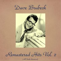 Remastered Hits, Vol. 2 — Dave Brubeck