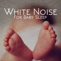 White Noise for Baby Sleep — White Noise Babies, White Noise for Baby Sleep, Soothing White Noise for Infant Sleeping and Massage, Crying & Colic Relief