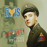 Off Duty With Private Presley — Elvis Presley