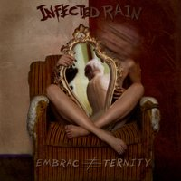 Embrace Eternity — Infected Rain