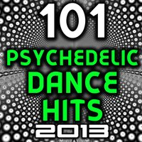 101 Psychedelic Dance Hits 2013 - Best of Top New Goa Psy Trance, Hard Electronica, Rave Anthems, Acid House, Electro, Hard Style — сборник