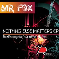 Nothing Else Matters Ep — Mr Fox
