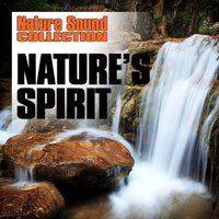 Nature's Spirit (Nature Sounds) — Nature Sound Collection