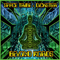 Beyond Words — Space Tribe / Dickster