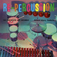 Re-Percussion! The Percussive Art Ensemble of Richard Schory — Dick Schory