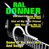 You Don't Know What You've Got — Ral Donner