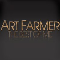Art Farmer - The Best of Me — Art Farmer