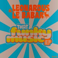That Funky Music — Leonardus, Le Babar