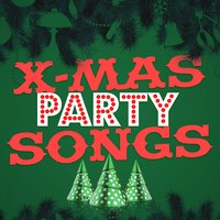 X-Mas Party Songs — Kid's Christmas, Kids Christmas Party, Chlidren's Christmas, Chlidren's Christmas|Kid's Christmas|Kids Christmas Party