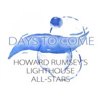 Days To Come — Howard Rumsey's Lighthouse All-Stars