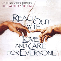 Reach Out With Love and Care for Everyone — Christopher Judges