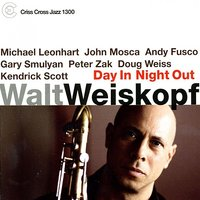 Day In Night Out — Kendrick Scott, Michael Leonhart, Walt Weiskopf, Gary Smulyan, John Mosca, Andy Fusco