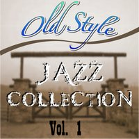 Old Style Jazz Collection, Vol. 1 — сборник