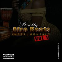 Afro Beats Instrumentals, Vol. 1 — Strictly Beats Series