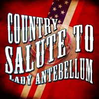 Country Salute to Lady Antebellum — American Rock Heroes