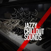 Jazzy Chillout Sounds — The Chillout Players