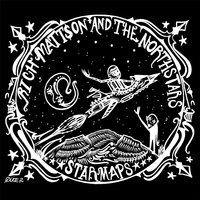 Starmaps — Rich Mattson and the Northstars