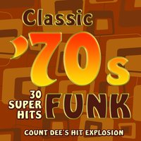 Classic 70s Funk - 30 Super Hits — Count Dee's Hit Explosion