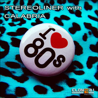 I Love 80´s — Stereoliner, Calabria, Kbb