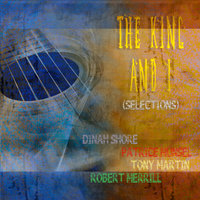 The King and I (Selections) — Dinah Shore, Patrice Munsel, Tony Martin, Robert Merrill