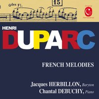 Duparc: Mélodies françaises — Jacques Herbillon, Chantal de Buchy, Chantal Debuchy, Анри Дюпарк