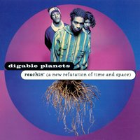 Reachin' (A New Refutation Of Time And Space) — Digable Planets