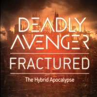 Fractured — Deadly Avenger