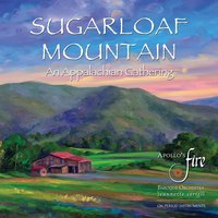 Sugarloaf Mountain: An Appalachian Gathering — Stephen Foster, John Jacob Niles, Apollo's Fire, G Root