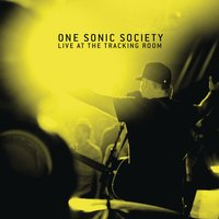 Live At The Tracking Room — One Sonic Society