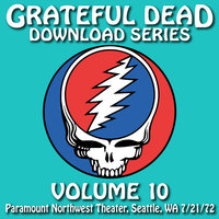 Download Series Vol. 10: 7/21/72 (Paramount Northwest Theatre, Seattle, WA) — Grateful Dead