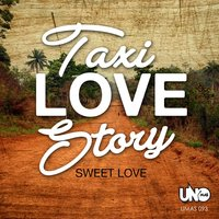 Taxi Love Story — Sweet Love