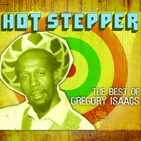 Hot Stepper: The Best Of Gregory Isaacs — Gregory Isaacs