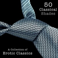 50 Classical Shades - A Collection of Erotic Classics — Various Composers