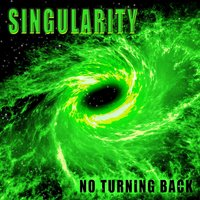 No Turning Back — Singularity